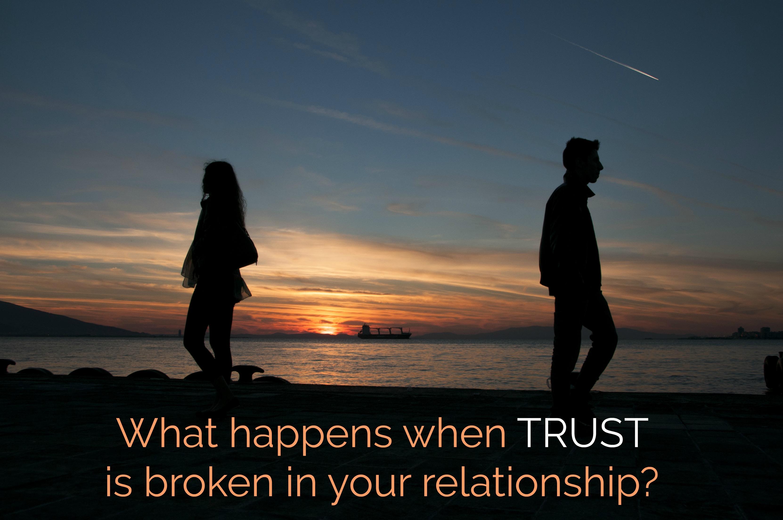 What Happens When Trust Is Broken In Your Relationship