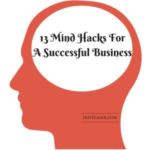 13 Mind Hacks For A Successful Business