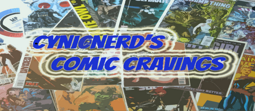 CynicNerd's Comic Cravings Edition 041013