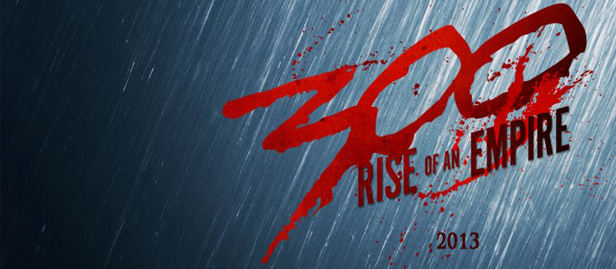 300: Rise of an Empire- first official poster from the upcoming sequel!