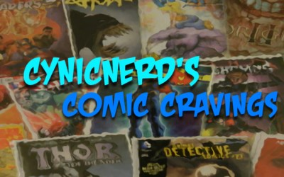 CynicNerd's Comic Cravings – Comic Book New Releases for 5/08/19