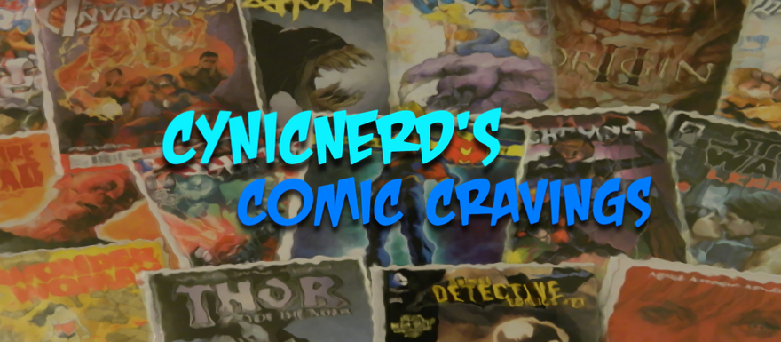 CynicNerd's Comic Book Cravings Edition: 082714