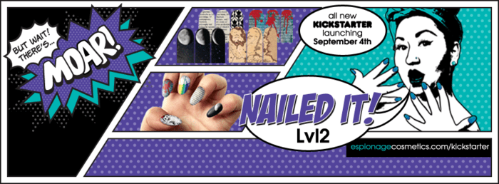 """Espionage Cosmetics Launches """"Nailed It…But Wait, there's MOAR"""" on Kickstarter!"""