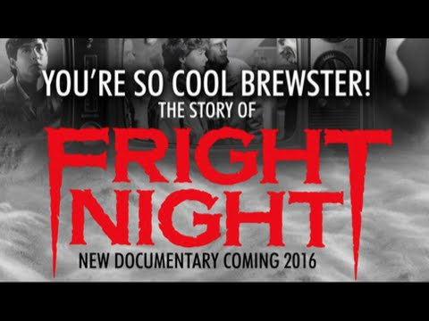 Fright Night Documentary 'You're So Cool Brewster' extended Trailer released!