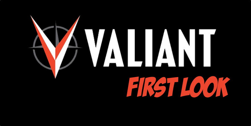 Valiant First Look: Quantum and Woody #6