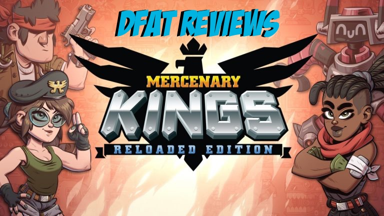 DFAT Reviews: Mercenary Kings Reloaded!