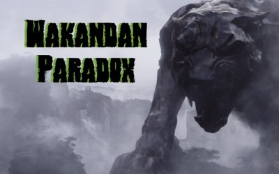 Gourmet Scum Radio presents the Wakandan Paradox