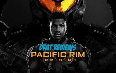 DFAT Reviews: Pacific Rim Uprising