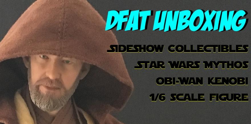 DFAT Unboxing: Sideshow Collectibles Star Wars Mythos Obi-Wan Kenobi 1/6 scale figure