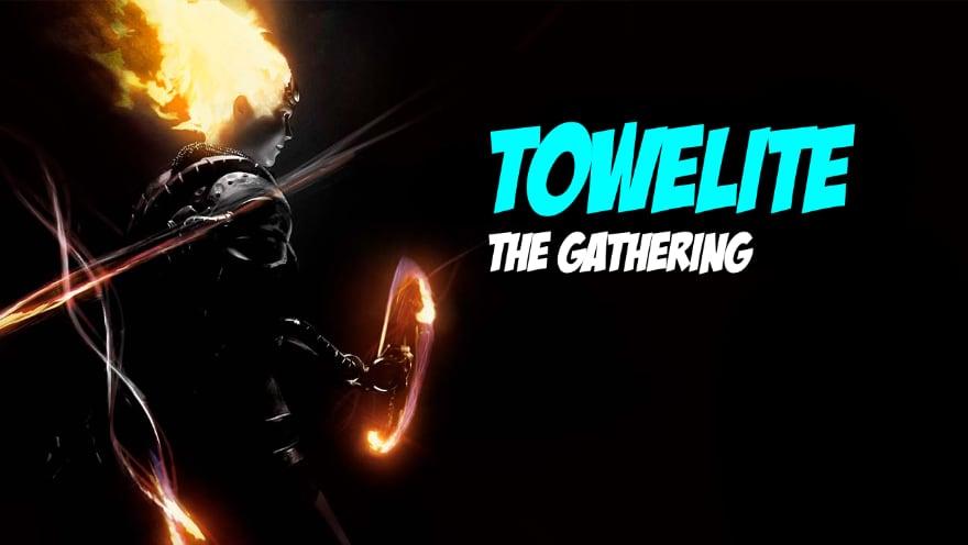 Towelite Talk Episode #136 – Towelite: The Gathering