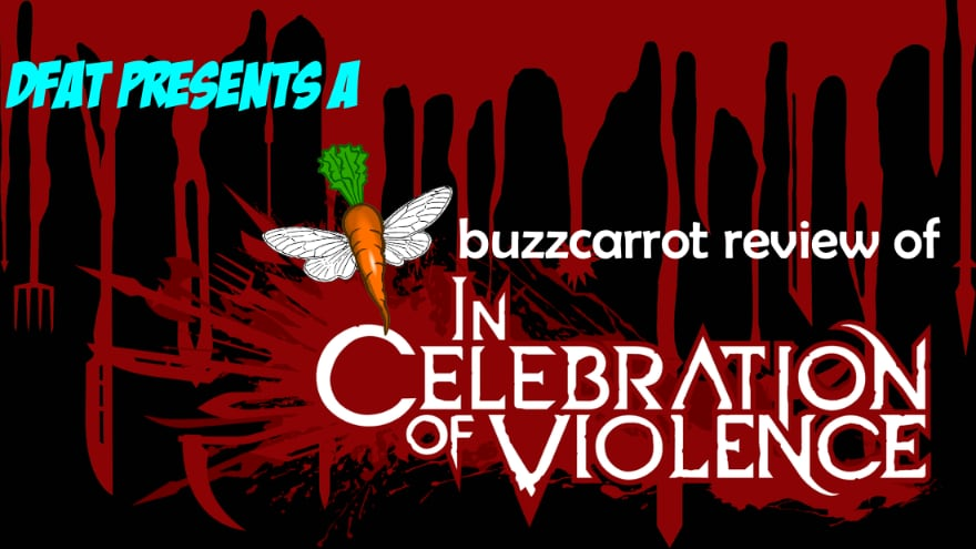 DFAT Reviews: In Celebration of Violence from buzzcarrot Reviews!
