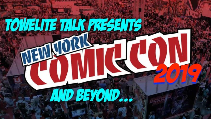 Towelite Talk Ep.#148 – New York Comic Con 2019 and Beyond!