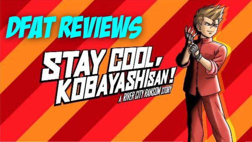 DFAT Reviews: Stay Cool Kobyashi-san!: A River City Ransom Story