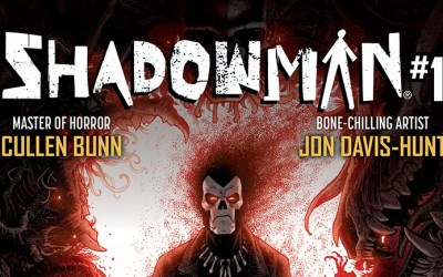 SHADOWMAN From Masters of Horror Cullen Bunn & Jon Davis-Hunt