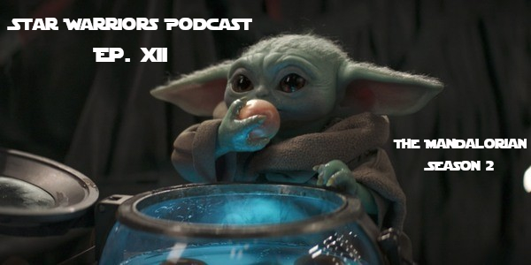 Star Warriors Podcast – Ep. XII – The Mandalorian S2