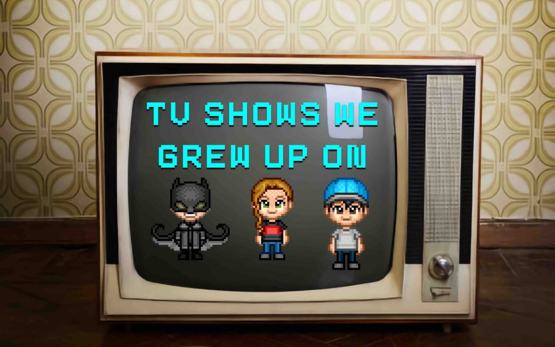 Those Geeks You Know Episode 106 – TV Shows We Grew Up On