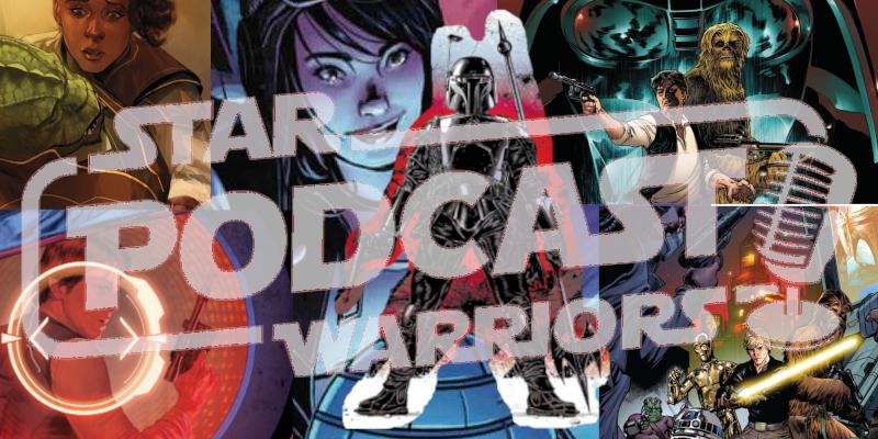 Star Warriors Podcast – Marvel Comics May 2021