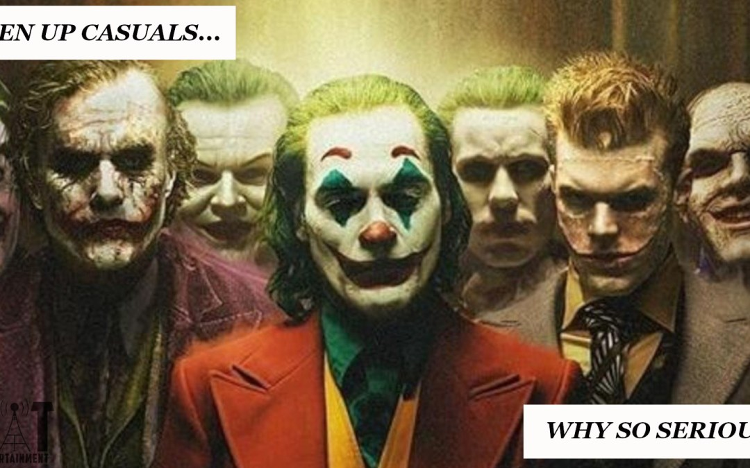 Listen Up Casuals 004 – Why So Serious