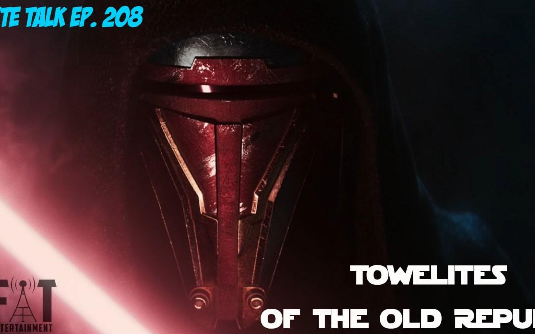 Towelite Talk Ep. 208 – Towelites of the Old Republic
