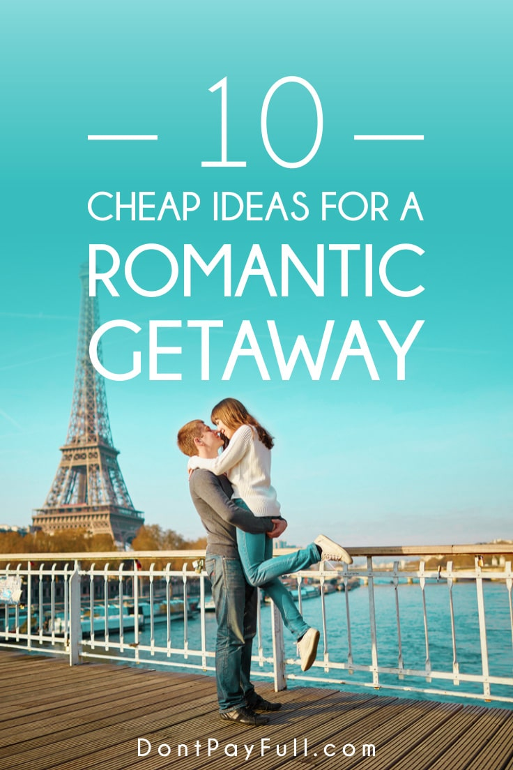 10 Affordable Romantic Getaway Ideas For A Perfect