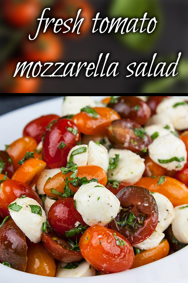Fresh Tomato Mozzarella Salad - A light no-cookmeal or side dish perfect during the summer months. Loaded with ripe, juicy, flavor-poppingtomatoes, creamy mozzarella, and fresh basil. #summer #recipe #salad