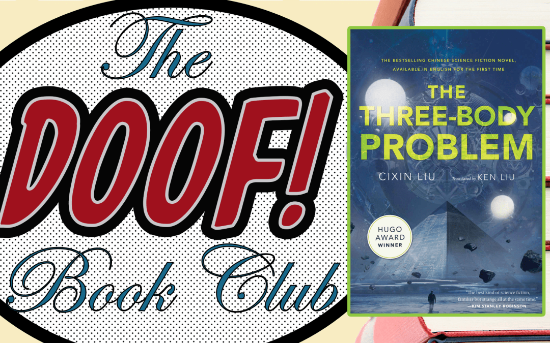 April Book Club Selection - THE THREE-BODY PROBLEM by Cixin