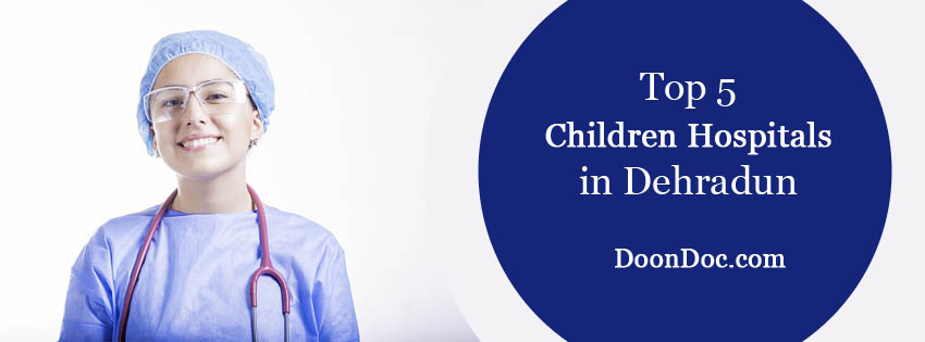 top-5-children-hospitals-in-dehradun