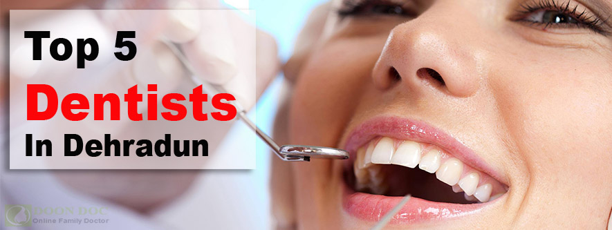 Top 5 Dentists in Dehradun