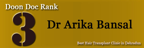 Best Hair Transplant Clinic in Dehradun - Top 5 Clinic with Awesome result dr arika bansal