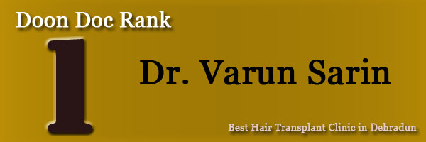 Best Hair Transplant Clinic in Dehradun - Top 5 Clinic with Awesome result dr varun sarin