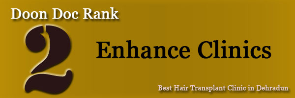 Best Hair Transplant Clinic in Dehradun - Top 5 Clinic with Awesome result enhanceclinics