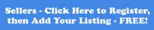 Sellers - Click Here to Register, then Add Your Listing - FREE!