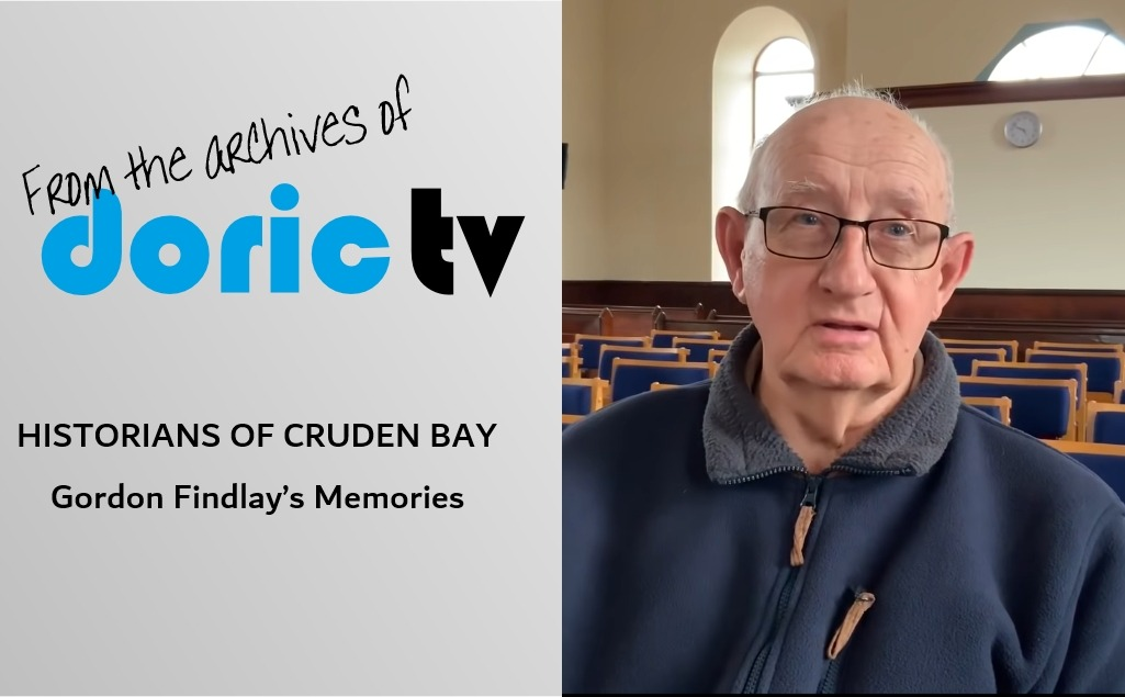 HISTORIANS OF CRUDEN BAY – Gordon Findlay's Memories