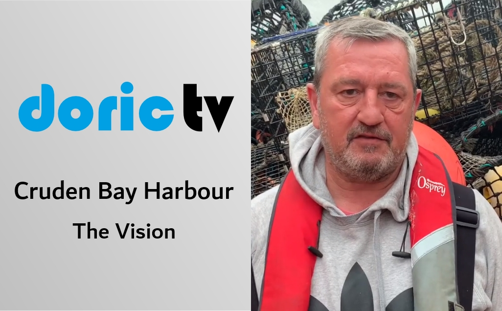 Doric TV – Port Erroll Harbour – The Vision