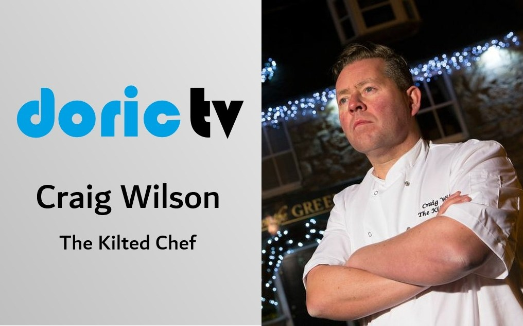 Doric TV – Craig Wilson – The Kilted Chef