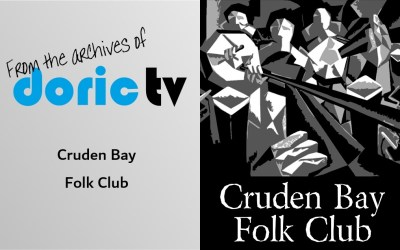 Doric TV – Spotlight on Cruden Bay Folk Club