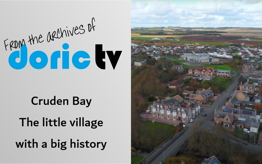 Doric TV – Cruden Bay – The little village with a big history