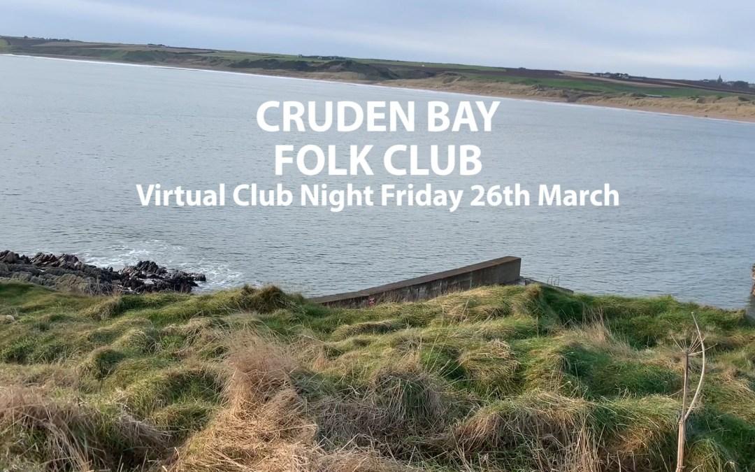 Cruden Bay Folk Club – Virtual Session 26th March 2021