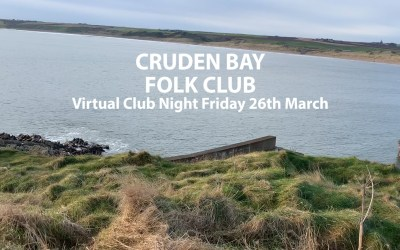 Cruden Bay Folk Club – Virtual Session