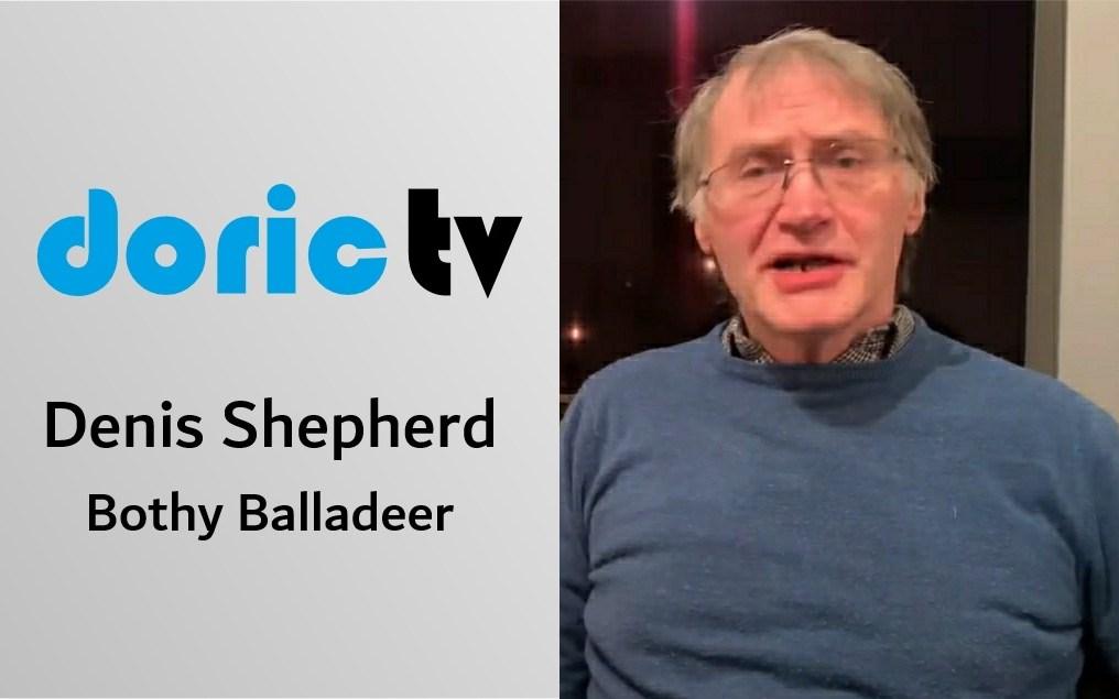 Doric TV – Denis Shepherd – Bothy Balladeer