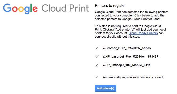 Select the printers listed (pulled from the ones that currently work with your computer) and select the printers you wish to add to Cloud Print. Also, indicate if Chrome should automatically add new printers to Cloud Print.
