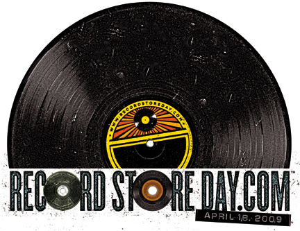 Record Store Day - 04.18.2009