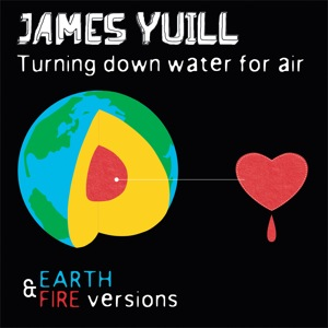 James Yuill - Turning Down Water For Air (Earth & Fire Versions)