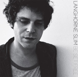 Langhorne Slim - Be Set Free