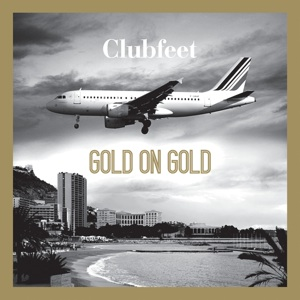 Clubfeet - Gold On Gold