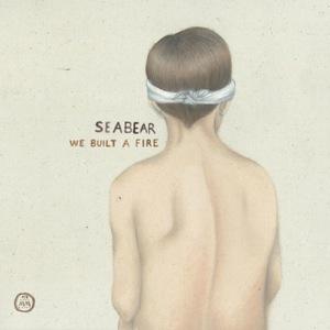 Seabear - We Built A Fire