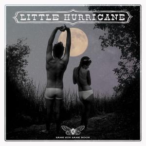 Little Hurricane - Same Sun Same Moon (2017)