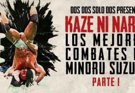 Kaze Ni Nare: los mejores combates de Minoru Suzuki (Parte 1)