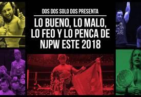 Lo bueno, lo malo, lo feo y penca de NJPW este 2018