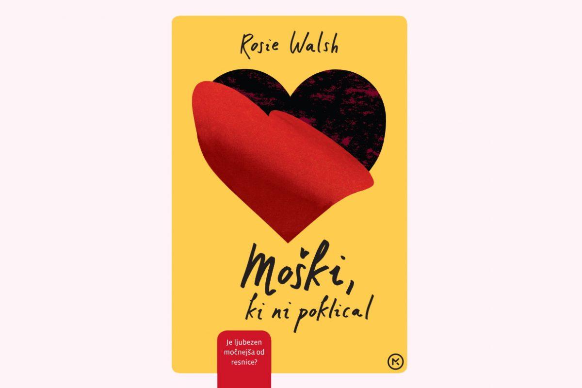 roman, recenzija, recenziji, Moški, ki ni poklical, Rosie Walsh, Mladinska knjiga, poletno branje